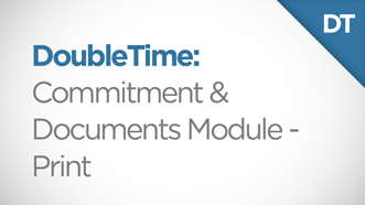 DoubleTime Commitment and Documents Module - Print Video Thumbnail